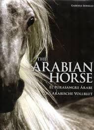 THE ARABIAN HORSE EL PURASANGRE ÁRABE DAS ARABISCHE VOLLBLUT