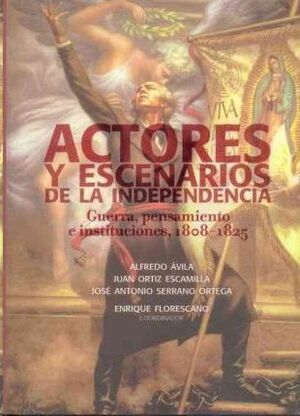 ACTORES Y ESCENARIOS DE LA INDEPENDENCIA