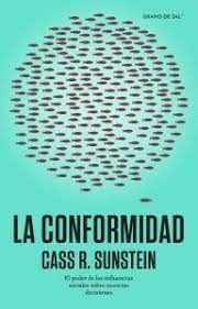 CONFORMIDAD, LA. EL PODER DE LAS INFLUENCIAS SOCIALES SOBRE NUESTRAS DECISIONES