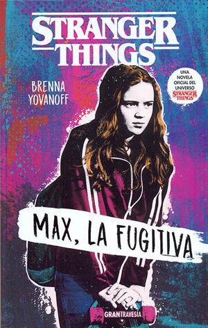 STRANGER THINGS: MAX, LA FUGITIVA