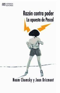 RAZÓN CONTRA PODER : LA APUESTA DE PASCAL