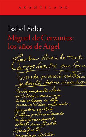 MIGUEL DE CERVANTES: LOS AÑOS DE ARGEL