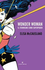WONDER WOMAN EL FEMINISMO COMO SUPERPODER