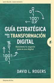 GUÍA ESTRATÉGICA PARA LA TRANSFORMACIÓN DIGITAL