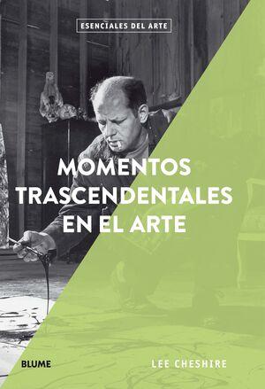 MOMENTOS TRASCENDENTALES EN EL ARTE