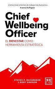 CHIEF WELLBEING OFFICER / EL BIENESTAR COMO HERRAMIENTA ESTRATÉGICA