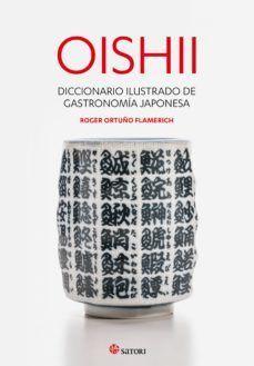 OISHII : DICCIONARIO ILUSTRADO DE GASTRONOMÍA JAPONESA