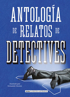 ANTOLOGÍA DE RELATOS DE DETECTIVES