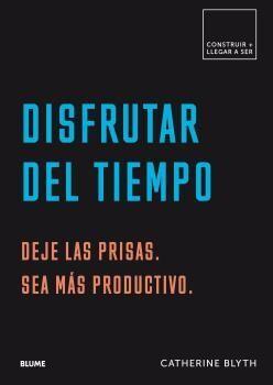 CONSTRUIR+LLEGAR A SER. DISFRUTAR DEL TIEMPO