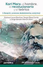 KARL MARX: EL HOMBRE, EL REVOLUCIONARIO Y EL TEÓRICO II