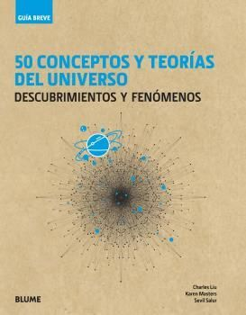 GUÍA BREVE. 50 CONCEPTOS Y TEORÍAS DEL UNIVERSO