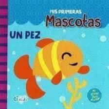 MIS PRIMERAS MASCOTAS