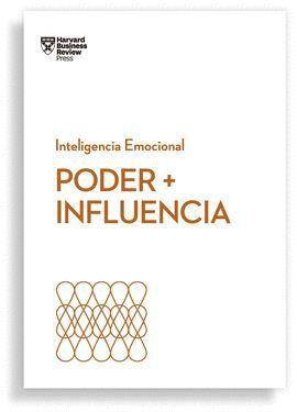 PODER + INFLUENCIA. SERIE INTELIGENCIA EMOCIONAL HBR