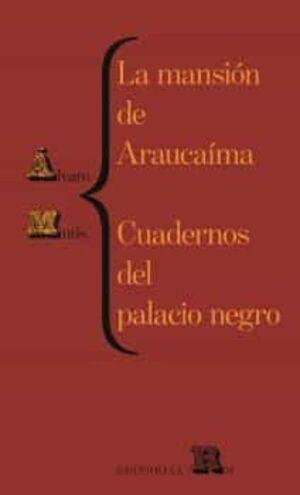 LA MANSIÓN DE ARAUCAÍMA - CUADERNOS DEL PALACIO NEGRO