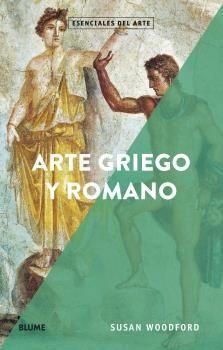 ESENCIALES ARTE. ARTE GRIEGO Y ROMANO