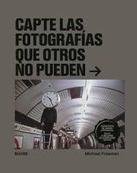 CAPTE LAS FOTOGRAFÍAS QUE OTROS NO PUEDEN