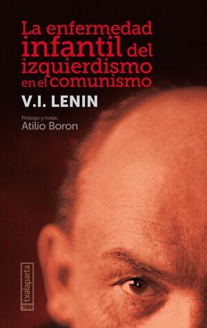 LA ENFERMEDAD INFANTIL DEL IZQUIERDISMO EN EL COMUNISMO