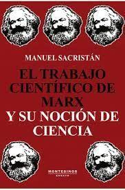 EL TRABAJO CIENTÍFICO DE MARX Y SU NOCIÓN DE CIENCIA