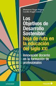 LOS OBJETIVOS DE DESARROLLO SOSTENIBLE: HOJA DE RUTA EN LA EDUCACIÓN DEL SIGLO X