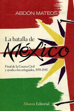 LA BATALLA DE MÉXICO