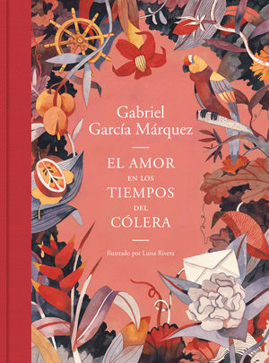 EL AMOR EN LOS TIEMPOS DEL CÓLERA (EDICIÓN ILUSTRADA)
