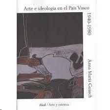 ARTE E IDEOLOGÍA EN EL PAÍS VASCO, 1940-1980 : UN MODELO DE ANÁLISIS SOCIOLÓGICO DE LA PRÁCTICA PICT