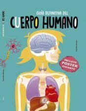 GUIA DEFINITIVA DEL CUERPO HUMANO /  INCLUYE POSTER GIGANTE