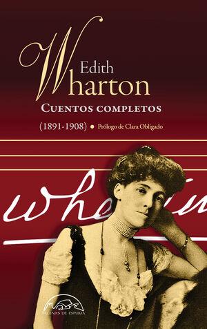 CUENTOS COMPLETOS 1891 - 1908 / WHARTON