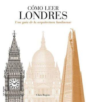 COMO LEER LONDRES UNA GUIA DE LA ARQUITECTURA LONDINENSE