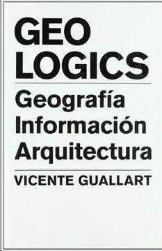 GEOLOGICS : GEOGRAFÍA, INFORMACIÓN, ARQUITECTURA