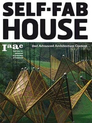 SELF-FAB HOUSE : 2ND ADVANCED ARCHITECTURE CONTEST