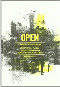 OPEN : ESPACIO TIEMPO INFORMACIÓN. ARQUITECTURA, VIVIENDA Y CIUDAD CONTEMPORÁNEA. TEORÍA E HISTORIA