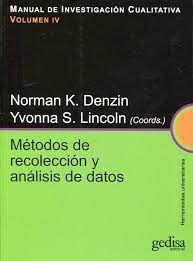 METODOS DE RECOLECCION Y ANALISIS DE DATOS. MANUAL DE INVESTIGACIÓN CUALITATIVA. VOL IV