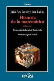 HISTORIA DE LA MATEMATICA. VOL I DE LA ANTIGUEDAD A LA BAJA EDAD MEDIA