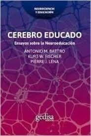 CEREBRO EDUCADO ENSAYOS SOBRE LA NEUROEDUCACION