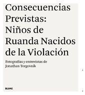 CONSECUENCIAS PREVISTAS: NI¿OS DE RUANDA NACIDOS DE LA VIOLACI¢N
