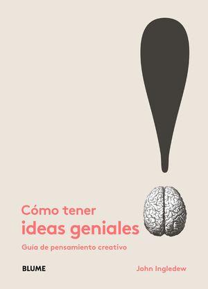 CÓMO TENER IDEAS GENIALES