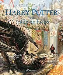 HARRY POTTER Y EL CALIZ DE FUEGO / ILUSTRADO