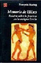 MEMORIA DE ULISES : RELATOS SOBRE LA FRONTERA EN LA ANTIGUA GRECIA