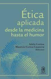 ETICA APLICADA DESDE LA MEDICINA HASTA EL HUMOR