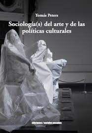 SOCIOLOGÍA(S) DEL ARTE Y DE LAS POLÍTICAS CULTURALES