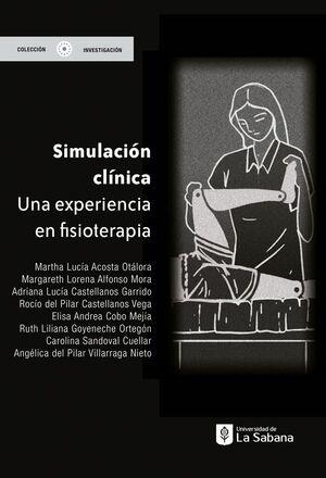 SIMULACION CLINICA UNA EXPERIENCIA EN FISIOTERAPIA