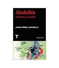 MEDELLIN URBANISMO Y SOCIEDAD