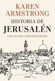 HISTORIA DE JERUSALEN UNA CIUDAD Y TRES RELIGIONES