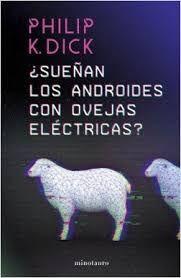 SUEÑAN LOS ANDROIDES CON OVEJAS ELECTRICAS ?