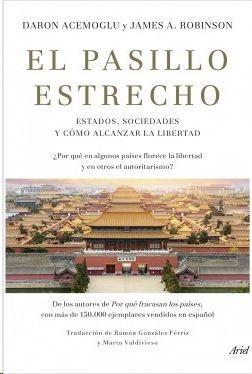 EL PASILLO ESTRECHO ESTADOS, SOCIEDADES Y CÓMO ALCANZAR LA LIBERTAD