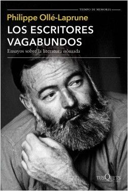 LOS ESCRITORES VAGABUNDOS ENSAYO SOBRE LA LITERATURA NÓMADA