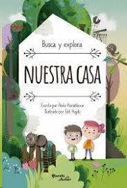 NUESTRA CASA BUSCA Y EXPLORA