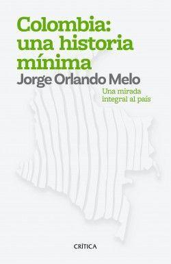 COLOMBIA:UNA HISTORIA MINIMA