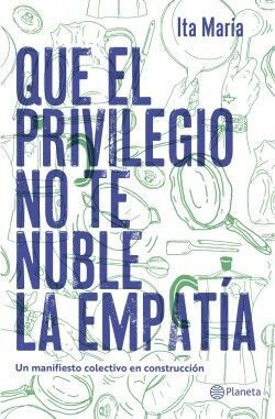 QUE EL PRIVILEGIO NO TE NUBLE LA EMPATIA